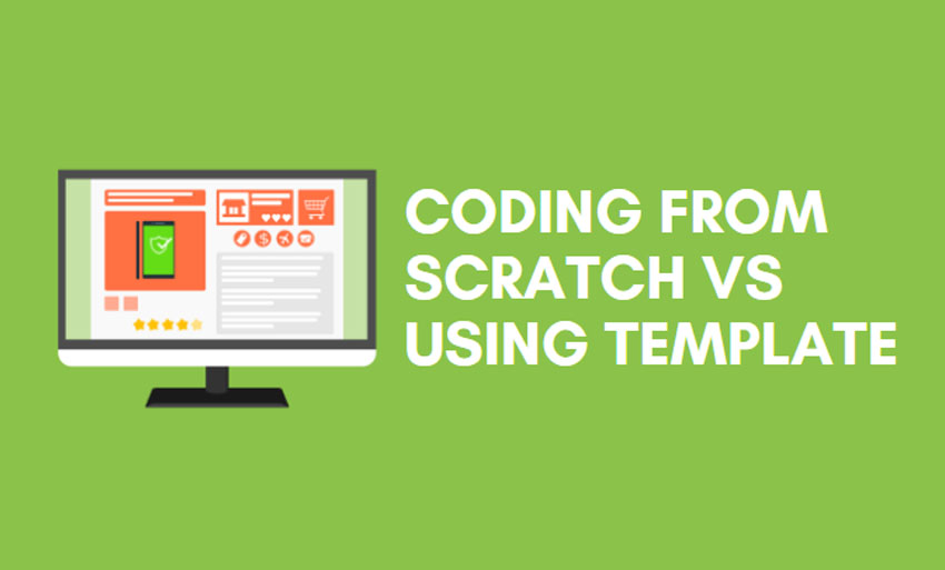 coding from scratch versus using template